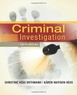Criminal Investigation - Hess and Orthmann, 10th Edition 2013.