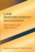 Law Enforcement Management - What Works and What Doesn't