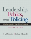 Leadership, Ethics, and Policing: Challenges for the 21st Century - Meese and Ortmeier, 2nd Edition 2010.