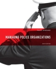 Managing Police Organizations - Paul M. Whisenand - 8th Edition, 2014.