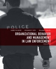 Organizational Behavior and Management in Law Enforcement - More, Wegener, Vito and Walsh 3rd Edition 2012.