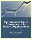 Performance Based Management for Police Organizations