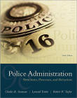 Police Administration: Structures, Processes and Behaviors - 8th Edition 2012 by  Swanson, Territo, and Taylor.