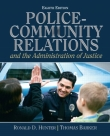 Police Community Relations and the Administration of Justice - Hunter, Barker 8th Edition 2011.