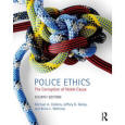 Police Ethics - The Corruption of Noble Cause - Caldero and Crank - 3rd Edition - 2010.
