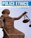 Police Ethics - a Matter of Character - Perez and Moore, 2nd Edition 2013.