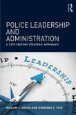 Police Leadership and Administration first edition Walsh Vito 2018