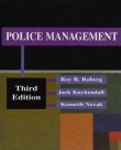 Police Management - Roy Roberg, Kuykendall and Novak - 3rd Edition, 2002.
