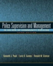 Police Supervision and Management: In An Era of Community Policing - Third Edition 2010 by Kenneth J. Peak.